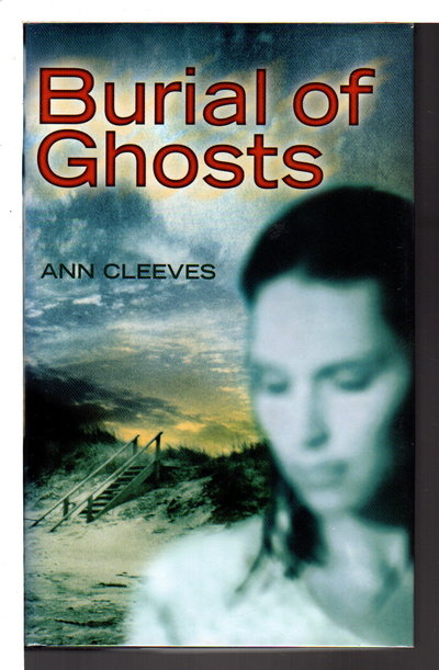 BURIAL OF GHOSTS. by Cleeves, Ann.