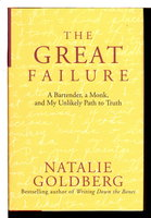 THE GREAT FAILURE: A Bartender, a Monk, and My Unlikely Path to Truth. by Goldberg, Natalie.