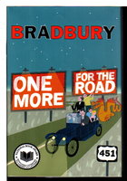 ONE MORE FOR THE ROAD: A New Story Collection. by Bradbury, Ray.