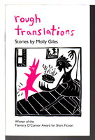 ROUGH TRANSLATIONS. by Giles, Molly.