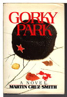 GORKY PARK. by Smith, Martin Cruz.