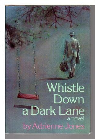 WHISTLE DOWN A DARK LANE. by Jones, Adrienne.