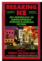 BREAKING ICE: An Anthology of Contemporary African-American Fiction. by [Anthology - signed] McMillan, Terry, editor. Preface by John Edgar Wideman. Al Young, signed.