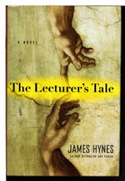 THE LECTURER'S TALE. by Hynes, James.