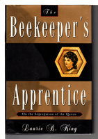 THE BEEKEEPER'S APPRENTICE or On the Segregation of the Queen. by King, Laurie.