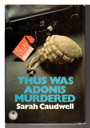 THUS WAS ADONIS MURDERED by Caudwell, Sarah