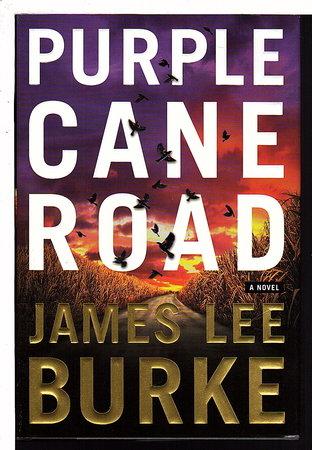 PURPLE CANE ROAD. by Burke, James Lee.