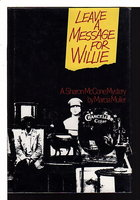 LEAVE A MESSAGE FOR WILLIE. by Muller, Marcia.