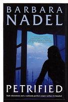 PETRIFIED. by Nadel,Barbara.