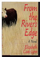 FROM THE RIVER'S EDGE. by Cook-Lynn, Elizabeth.