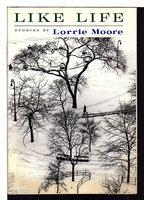 LIKE LIFE: Stories. by Moore, Lorrie