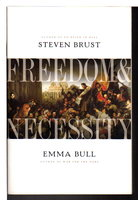 FREEDOM AND NECESSITY. by Bull, Emma and Steven Brust.
