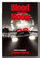 BLOOD ON THE MOON. by Ellroy, James.