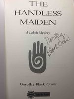 THE HANDLESS MAIDEN: A Lakota Mystery. by Black Crow, Dorothy.