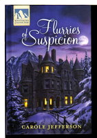 FLURRIES OF SUSPICION: Mysteries of Silver Peak. by Eckhardt, Kristin writing as Carole Jefferson.