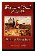 WAYWARD WINDS OF THE '30S: The Asper Family Saga. by Minier, Lorraine Asper.