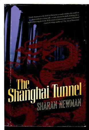 THE SHANGHAI TUNNEL. by Newman, Sharan.