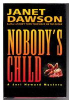 NOBODY'S CHILD. by Dawson, Janet