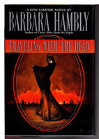 TRAVELING WITH THE DEAD. by Hambly, Barbara.