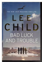 BAD LUCK AND TROUBLE: A Jack Reacher Novel. by Child, Lee.