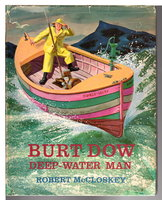 BURT DOW, DEEP-WATER MAN: A Tale of the Sea in the Classic Tradition. by McCloskey, Robert.