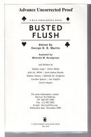 BUSTED FLUSH: A Wild Cards Mosaic Novel. by Martin, George R. R., and Melinda Snodgrass, editors.