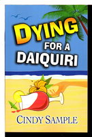 DYING FOR A DAIQUIRI. by Sample, Cindy.