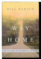 LONG WAY HOME: On the Trail of Steinbeck's America. by Barich, Bill.