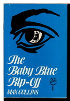 THE BABY BLUE RIP-OFF. by Collins, Max [Allan]