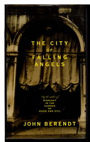THE CITY OF FALLING ANGELS. by Berendt, John.