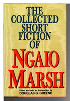 THE COLLECTED SHORT FICTION OF NGAIO MARSH. by Marsh, Ngaio (1895 - 1982)