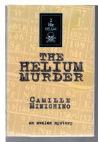 THE HELIUM MURDER. by Minichino, Camille.