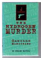 THE HYDROGEN MURDER. by Minichino, Camille.