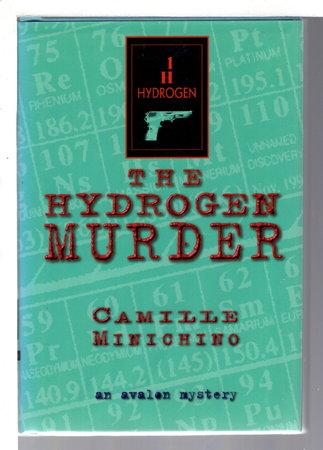 THE HYDROGEN MURDER. by Minichino, Camille.
