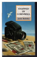 SNAPPED IN CORNWALL. by Bolitho, Janie (Dust jacket art by Terry Pastor).