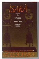 "ISARA: A Voyage Around ""Essay."" by Soyinka, Wole."