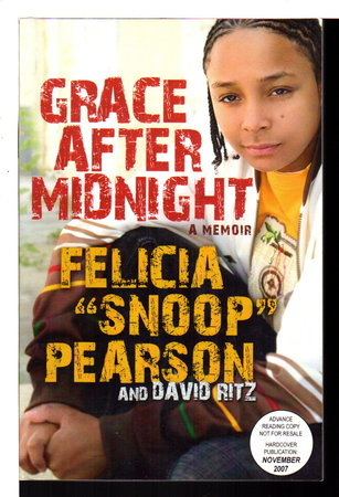 "GRACE AFTER MIDNIGHT: A Memoir. by Pearson, Felicia ""Snoop"" with David Ritz."