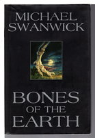 BONES OF THE EARTH. by Swanwick, Michael