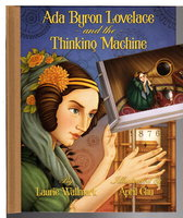 ADA BRYON LOVELACE AND THE THINKING MACHINE. by Wallmark, Laurie. Illustrated by April Chu.