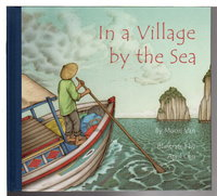 IN A VILLAGE BY THE SEA. by Van, Muon, Illustrated by April Chu.