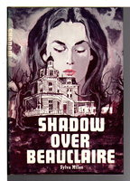 SHADOW OVER BEAUCLAIRE. by Miles, Sylva (pseudonym of Dorien K. Miles)