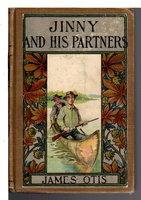 JINNY AND HIS PARTNERS. by Otis, James. [James Otis Kaler, 1848 - 1912]