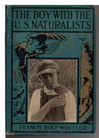 THE BOY WITH THE U.S. NATURALISTS: U.S. Service Series #10. by Rolt-Wheeler, Francis.