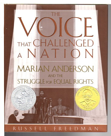 THE VOICE THAT CHALLENGED A NATION: Marian Anderson and the Struggle for Equal Rights. by [Anderson, Marian] Freedman, Russell.