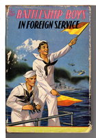 THE BATTLESHIP BOYS IN FOREIGN SERVICE or, Earning New Ratings in European Seas (Battleship boys series #3). by Patchin, Frank Gee