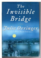 THE INVISIBLE BRIDGE. by Orringer, Julie.