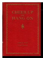 CHEER UP AND HANG ON. by Foley, James W. (1874-1939)
