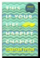 THIS IS YOUR LIFE, HARRIET CHANCE. by Evison, Jonathan.