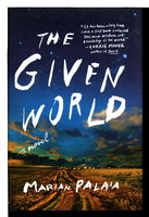 THE GIVEN WORLD. by Palaia, Marian.