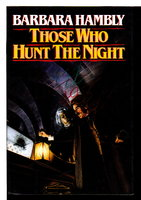 THOSE WHO HUNT THE NIGHT. by Hambly, Barbara.